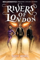 Rivers of London - Body Work #1 by Ben Aaronovitch
