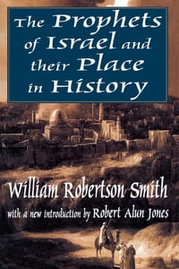 The Prophets of Israel and their Place in History