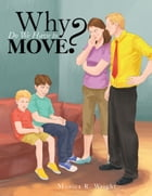 Why Do We Have to Move?