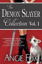 Accidental Demon Slayer Boxed Set Vol I (Books 1-3) by Angie Fox