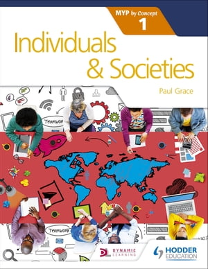 Individuals and Societies for the IB MYP 1 by Concept