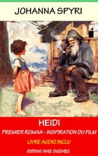 Heidi - Livre Audio Inclu: Premier Roman - Inspiration du Film by Johanna Spyri
