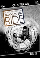 Maximum Ride: The Manga, Chapter 48 by James Patterson