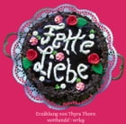 Fette Liebe by Thyra Thorn