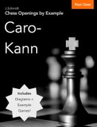 Chess Openings by Example: Caro-Kann by J. Schmidt
