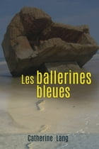 Les ballerines bleues by Catherine LANG