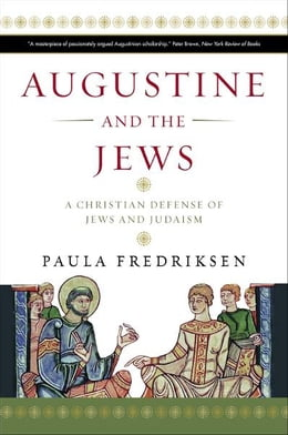 Book Augustine and the Jews by Paula Fredriksen