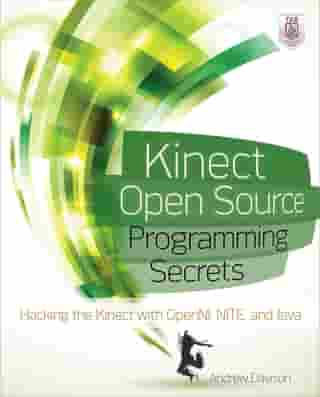 Kinect Open Source Programming Secrets: Hacking the Kinect with OpenNI, NITE, and Java by Andrew Davison