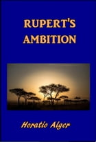 Rupert's Ambition by Horatio Alger
