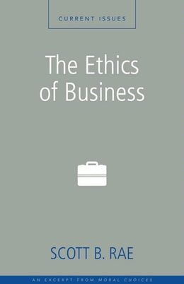 Book The Ethics of Business: A Zondervan Digital Short by Scott Rae