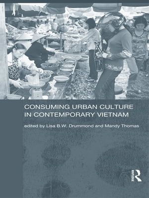 Consuming Urban Culture in Contemporary Vietnam