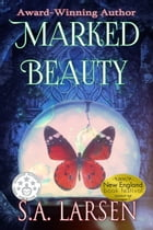 Marked Beauty by S.A. Larsen