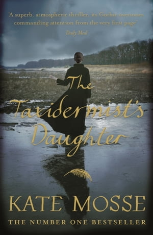 The Taxidermist's Daughter: A Richard and Judy bestseller