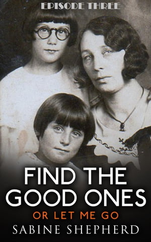 Find The Good Ones or Let Me Go-E3: Haircuts and Homemade Bread by Sabine Shepherd