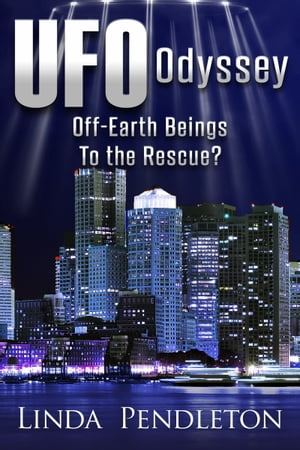 UFO Odyssey: Off-Earth Beings To The Rescue?