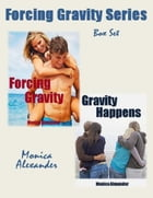Forcing Gravity Series Box Set (Forcing Gravity, Gravity Happens)