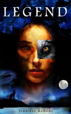 Legend: A Wolf Lake Novel by Jennifer Kohout