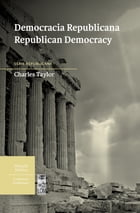 Democracia Republicana / Republican Democracy by Charles Taylor