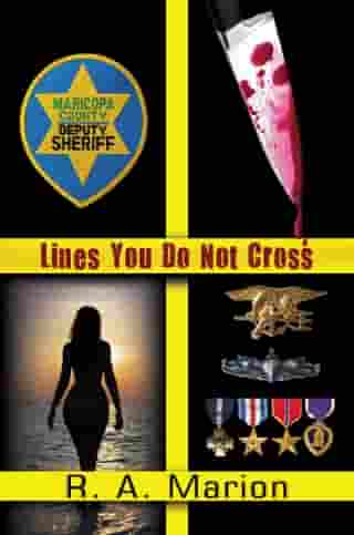 Lines You Do Not Cross by R. A. Marion