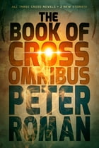 The Book of Cross Omnibus by Peter Roman