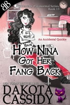 How Nina Got Her Fang Back: An Accidental Quickie by Dakota Cassidy
