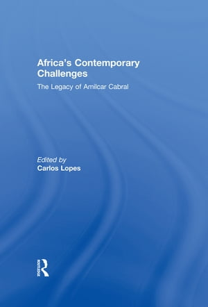 Africa's Contemporary Challenges The Legacy of Amilcar Cabral