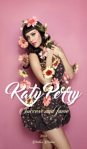 KATY PERRY: Success and fame
