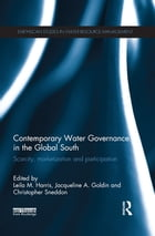 Contemporary Water Governance in the Global South: Scarcity, Marketization and Participation