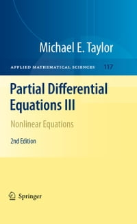 Partial Differential Equations III: Nonlinear Equations
