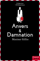 Anvers et damnation by Maxime Gillio