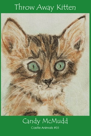 Throw Away Kitten by Candy McMudd