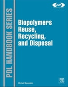 Biopolymers: Reuse, Recycling, and Disposal