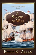 A Sloop of War by Philip K Allan