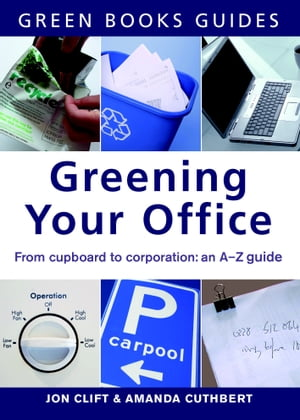 Greening Your Office An A-Z Guide