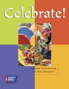 Celebrate!: Healthy Entertaining for Any Occasion by American Cancer Society