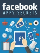 Facebook Apps Secrets by Anonymous