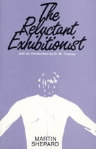 The Reluctant Exhibitionist by Dr. Martin Shepard