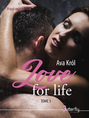Love for life: Tome 3 by Ava Król