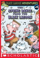 The Spring Dance from the Black Lagoon by Mike Thaler