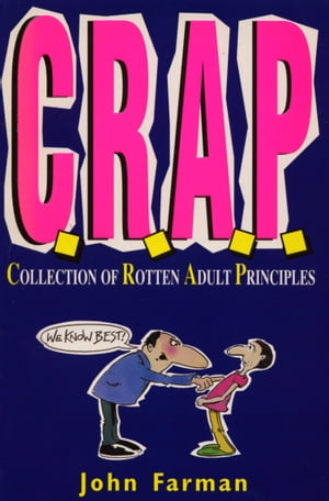 C.R.A.P. Collection of Rotten Adult Principles