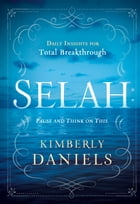 Selah: Pause and Think on This: Daily Insights for Total Breakthrough by Kimberly Daniels