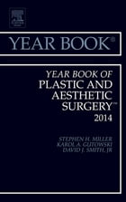 Year Book of Plastic and Aesthetic Surgery 2014, E-Book by Stephen H. Miller, MD, MPH