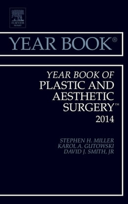 Book Year Book of Plastic and Aesthetic Surgery 2014, by Stephen H. Miller