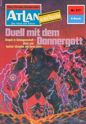"Atlan 217: Duell mit dem Donnergott: Atlan-Zyklus ""Der Held von Arkon"" by Harvey Patton"