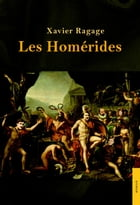 Les Homérides by Xavier Ragage
