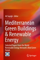 Mediterranean Green Buildings & Renewable Energy: Selected Papers from the World Renewable Energy Network's Med Green Forum by Ali Sayigh