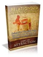 Relationship Attraction Secrets by Anonymous