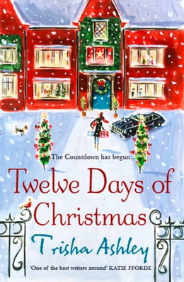 Book Twelve Days of Christmas: A bestselling Christmas read to devour in one sitting! by Trisha Ashley