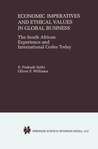 Economic Imperatives and Ethical Values in Global Business: The South African Experience and…
