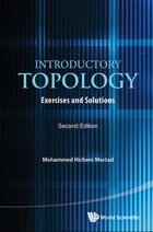 Introductory Topology: Exercises and Solutions by Mohammed Hichem Mortad